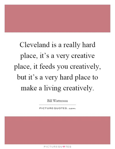 A Place Cleveland Lyrics Cleveland Is A Really Place It S A Creative Place It Picture Quotes