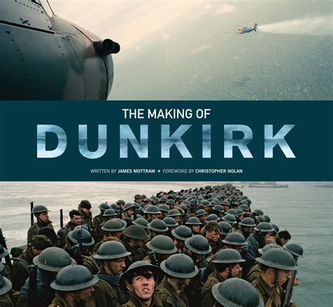 the making of the the making of dunkirk excerpts preview the new insight editions book collider