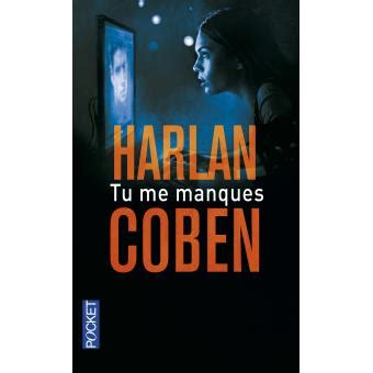 Resume Tu Me Manques Tu Me Manques Poche Harlan Coben Roxane Azimi Achat Livre Achat Prix Fnac