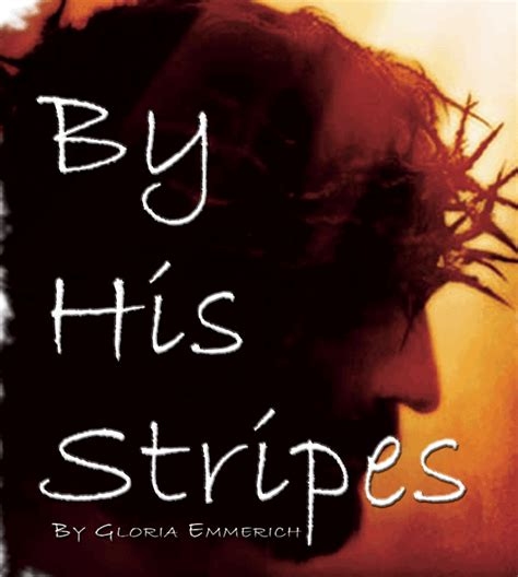 By His Stripes by With His Stripes We Are Healed Praising His Name Daily