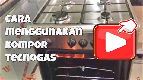 Www Oven Kompor cara menggunakan kompor tecnogas built in oven delizia equinox ad9a020a