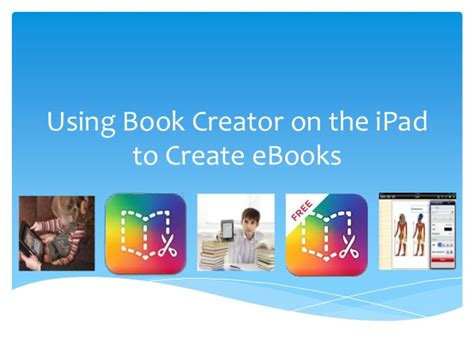 creating ebooks creating ebooks using the book creator app