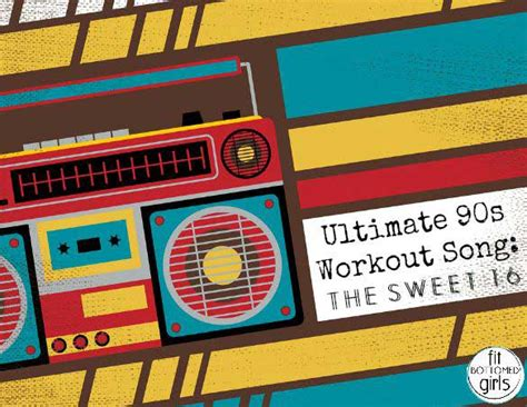 sweet 16 songs for 2015 ultimate 90s workout song the sweet 16