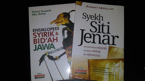 Syaikh Siti Jenar Buku 6 resensi buku penyesatan aliran terhadap islam di jawa perlu dibaca eramuslim