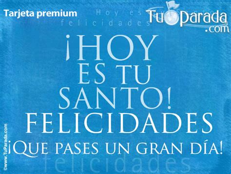 imagenes feliz dia tu santo hoy es tu santo feliz santo ver tarjetas postales