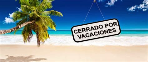 imagenes cerrado x vacaciones cerrado por vacaciones recomendaciones de lector a lector