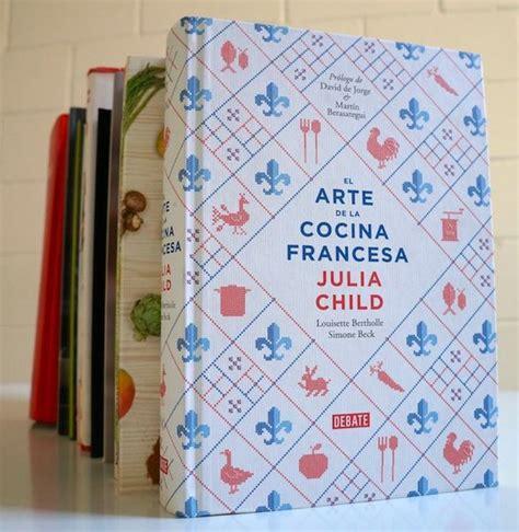 libro julia child once libros de cocina que yo regalar 237 a esta navidad gt gt el comidista gt gt blogs el pa 205 s