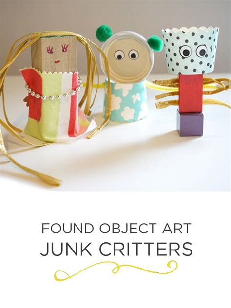 Found Object Junk Critters And Science Experiments Found Object Junk Critters And Science Experiments