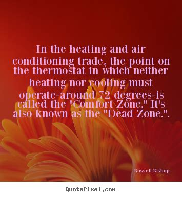 comfort zone heating and cooling russell bishop picture quotes quotepixel