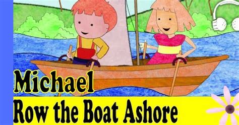 michael row the boat ashore history folk song quot michael row the boat ashore quot do you remember