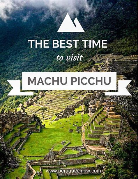 machu picchu best time of year 1000 ideas about the time now on third month
