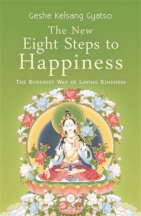 eight steps to an authentic ancient wisdom for modern times books the new eight steps to happiness beginners buddhist