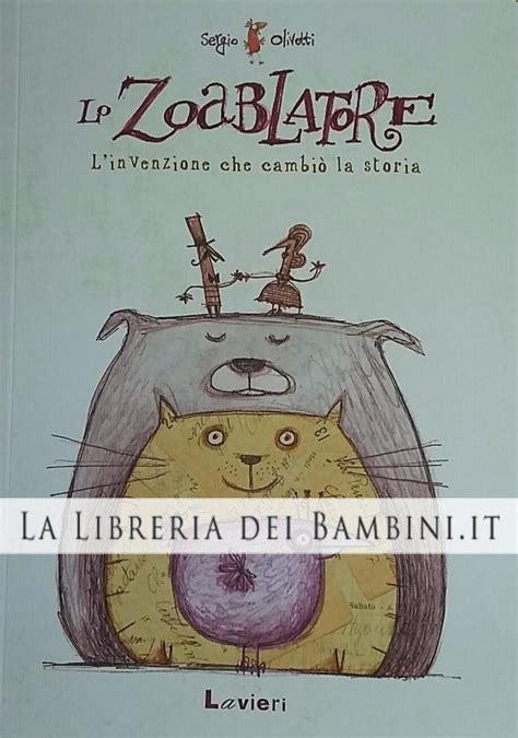 la libreria dei bambini la libreria dei bambini lo zoablatore