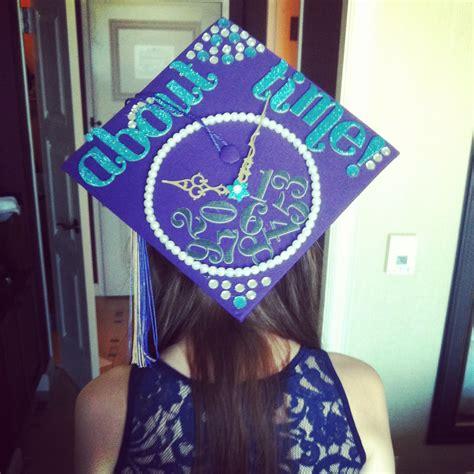 Graduation Cap Decorations by Graduation Cap Decoration About Time Classof2013 Graduates Graduation Cap Decorations