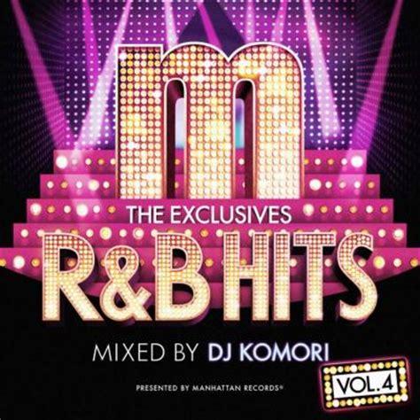Manhattan Records Manhattan Records The Exclusives R B Hits Vol 4 Mixed By Dj Komori Dj Komori Hmv