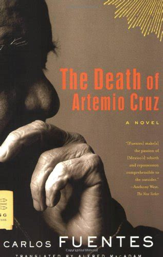 the death of artemio carlos fuentes mexican man of letters