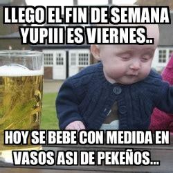 imagenes graciosas llego el viernes meme drunk baby llego el fin de semana yupiii es viernes