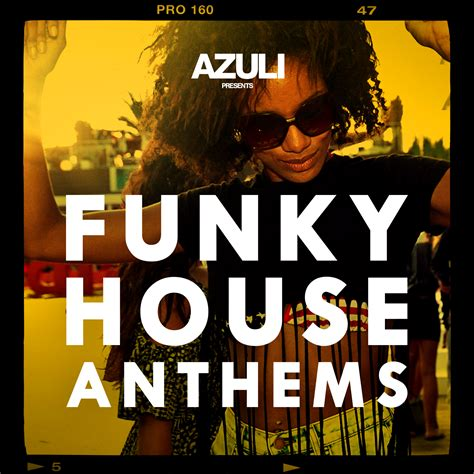 funky house music defected azuli presents funky house anthems