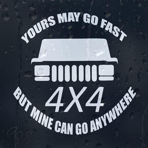 Sticker You Can Go Fast But I Can Go Anywhere Putih Jeep 02 your s may go fast but mine can go anywhere car jeep 4x4