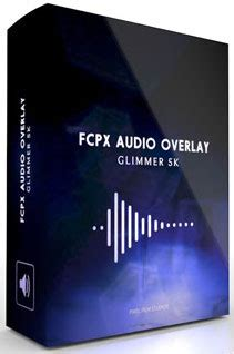 final cut pro overlay pixel film studios audio overlay fcpx glimmer 5k mac