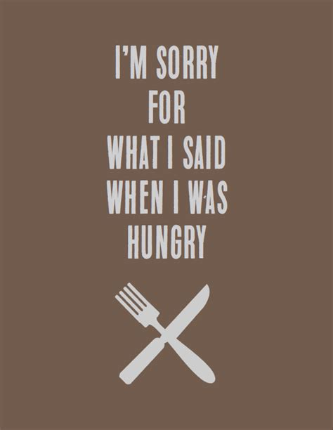 Im For This by Printable I M Sorry For What I Said When I Was Hungry