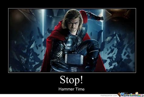 Hammer Time Meme - stop hammer time by stadislaus meme center