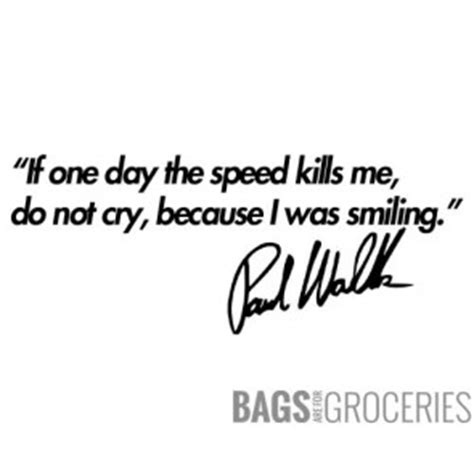 Paul Walker Spruch Aufkleber by Fast Furious Stickers Stickers Bagsareforgroceries