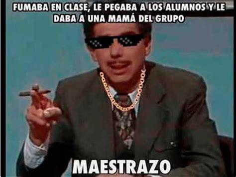 Maestro Meme - maestro meme 28 images meme personalizado gracias