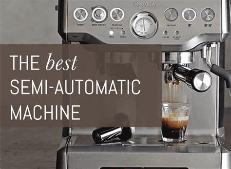 best espresso machine 2014 best semi automatic espresso machine the ultimate guide