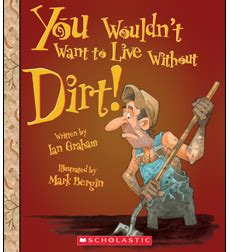 libro you wouldnt want to product you wouldn t want to live without dirt