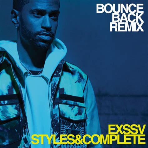 panda styles complete remix desiigner big sean bounce back exssv x styles complete remix
