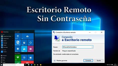 escritorio remoto windows 10 escritorio remoto en windows 10 sin necesidad de