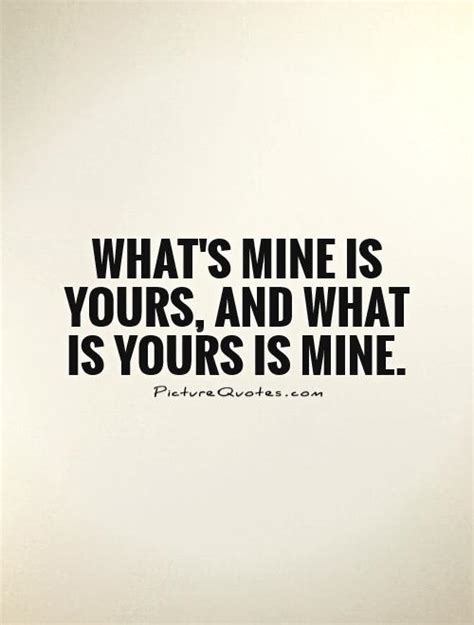 what s yours is mine against the economy books whats mine is mine quotes quotesgram