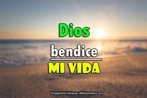 imagenes de dios ilumina mi vida im 225 genes cristianas dios bendice mi vida