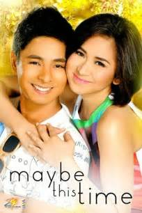 new film of coco martin maybe this time 2014 movie serye home pinterest
