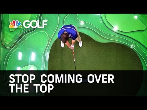 over the top golf swing cure the golf fix stop coming over the top golf channel