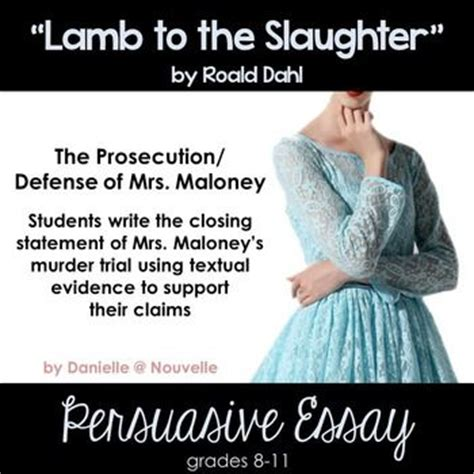 printable version of lamb to the slaughter lamb to the slaughter persuasive essay the prosecution