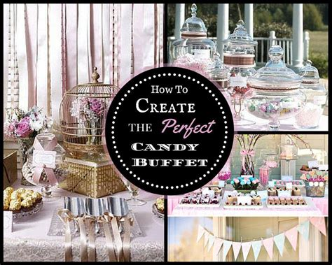 How To Create The Perfect Diy Candy Buffet My Love Of How To Make A Buffet