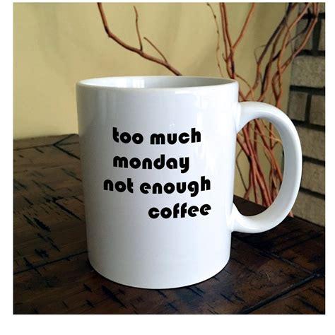 Monday Mug much monday coffee mug office coffee mug