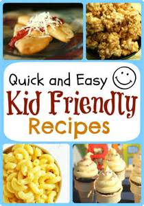 quick and easy kid friendly recipes that the whole