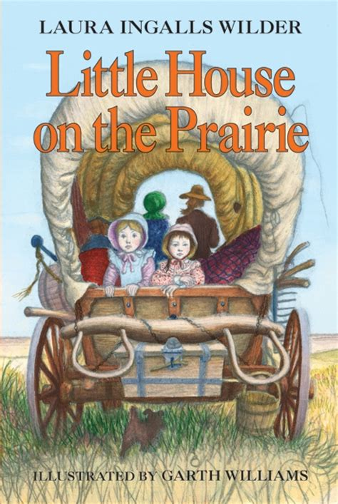 little house on the prairie a child with no name little house on the prairie by laura ingalls wilder illustrated by garth williams