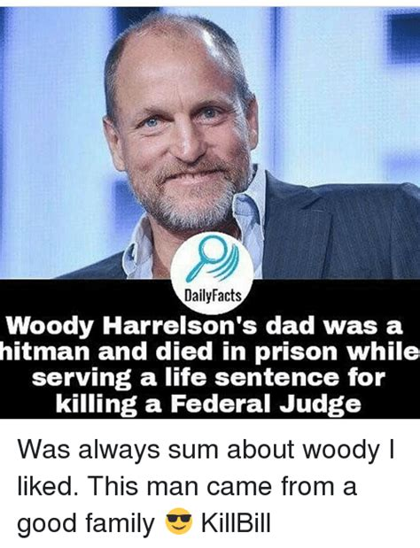 Woody Harrelsons Dies In Prison by Dailyfacts Woody Harrelson S Was A Serving A