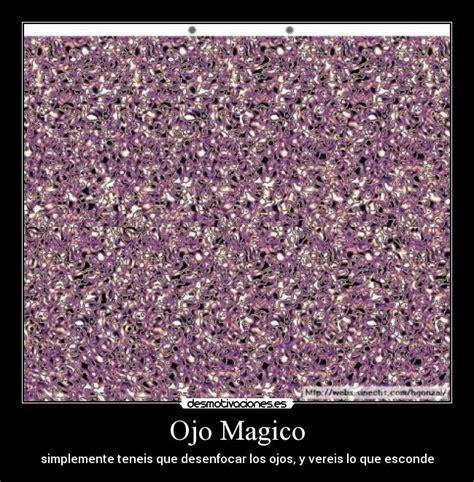 imagenes ojos magicos ojo magico desmotivaciones