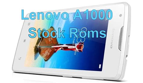 themes lenovo a1000 stock roms for lenovo a1000