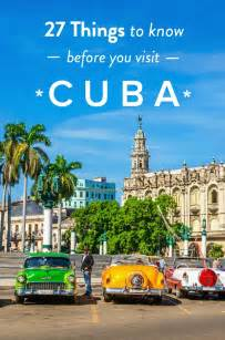 when to travel to cuba 27 things you need to know before you visit cuba