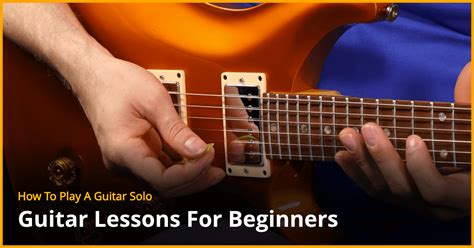 tutorial guitar for beginners how to play a guitar solo beginner guitar lesson