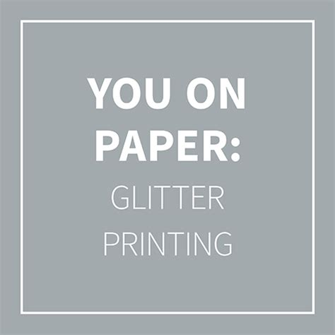 How To Make Glitter Stay On Paper - you on paper glitter ink printing crafted for you