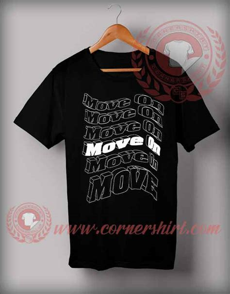 move on tshirt move on t shirt cornershirt custom design t shirts