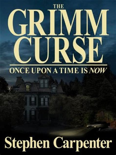 once upon a books once upon a time is now the grimm curse 1 by stephen