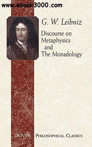 Leibniz Discourse On Metaphysics Outline by Discourse On Metaphysics And The Monadology Free Ebooks
